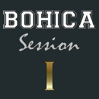 BOHICA Session I