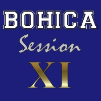 BOHICA Session XI
