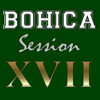 BOHICA Session XVII