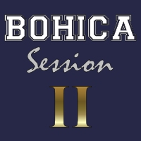 BOHICA Session II