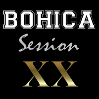 BOHICA Session XX